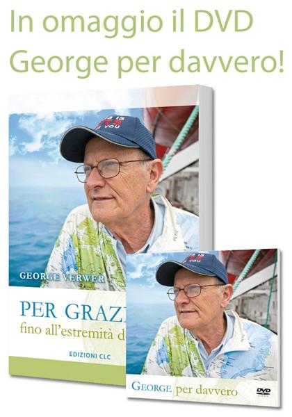 Per grazia fino all'estremità della terra + DVD George per davvero in Omaggio! (Brossura)