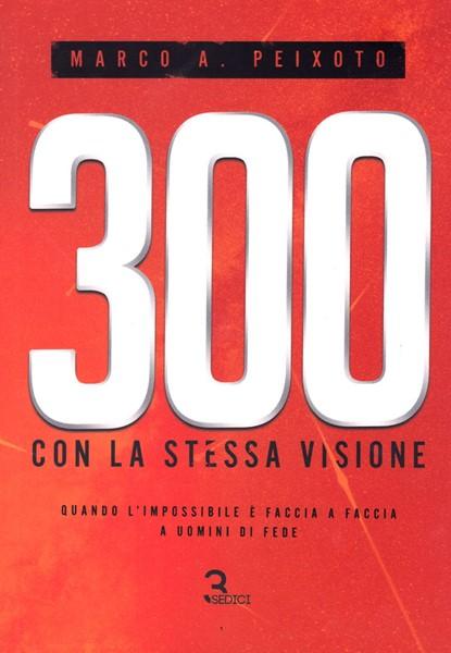 300 con la stessa visione (Brossura)