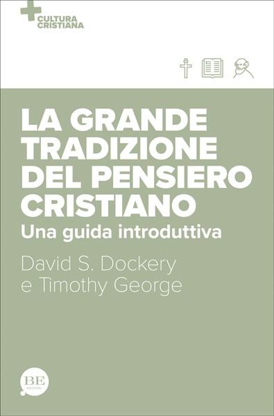 La grande tradizione del pensiero cristiano (Brossura)