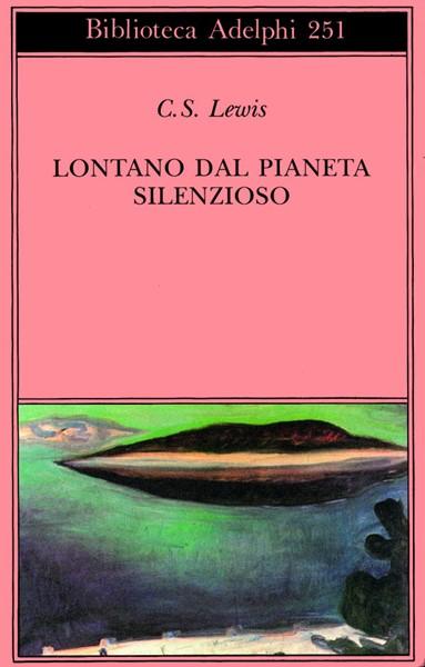 Lontano dal pianeta silenzioso (Brossura)