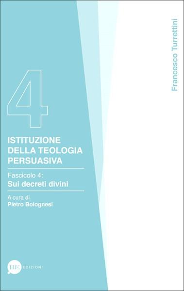 Istituzione della teologia persuasiva Vol. 4 (Brossura)