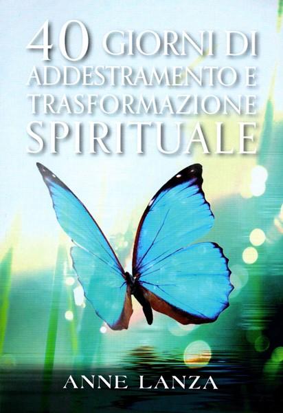 40 giorni di addestramento e trasformazione spirituale (Brossura)