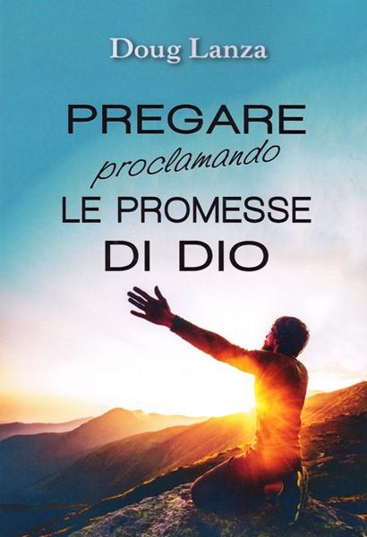 Pregare proclamando le promesse di Dio (Brossura)