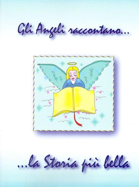 Gli angeli raccontano la storia più bella (Spillato)