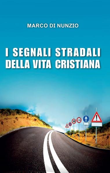 I segnali stradali della vita cristiana