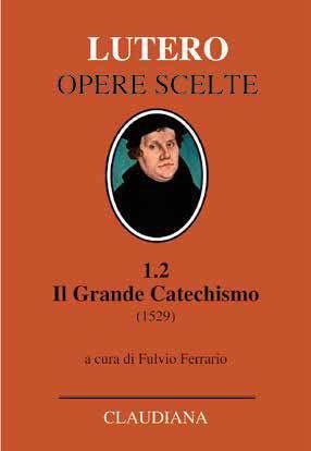 Il Grande Catechismo (1529) - Nuova Edizione 2019 (Copertina rigida)