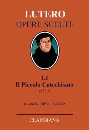 Il Piccolo Catechismo (1529) - Nuova Edizione 2019 (Copertina rigida)