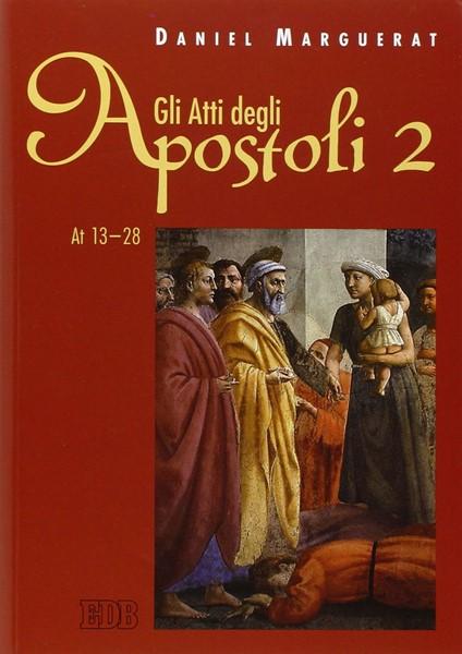 Gli Atti degli apostoli vol. 2 (Brossura)