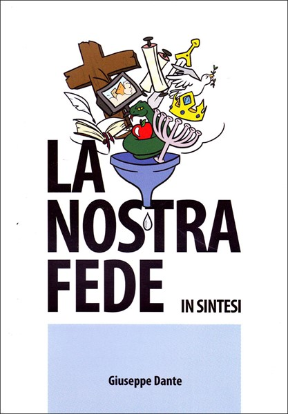 La nostra fede in sintesi