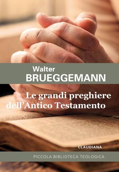 Le grandi preghiere dell'Antico Testamento (Brossura)