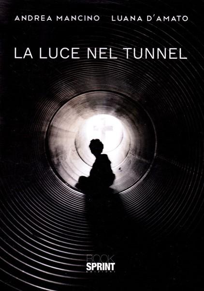 La luce nel tunnel (Brossura)