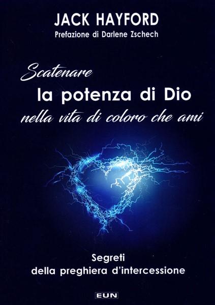 Scatenare la potenza di Dio nella vita di coloro che ami (Brossura)