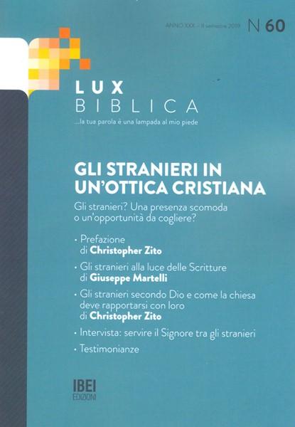 Gli stranieri in un'ottica cristiana Lux Biblica - n° 60 (Brossura)