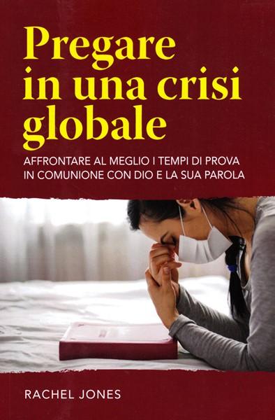 Pregare in una crisi globale (Brossura)