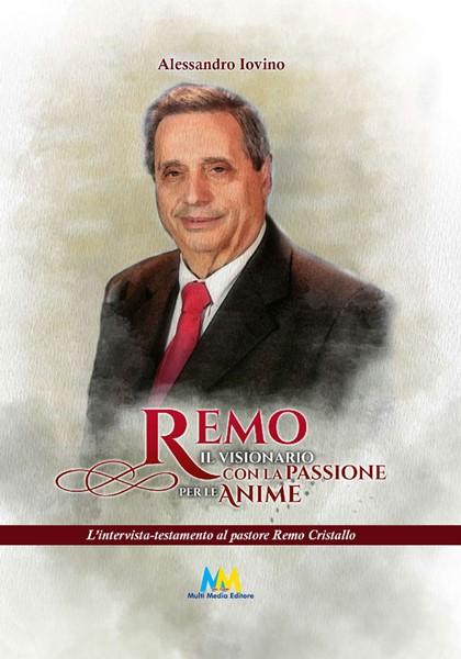 Remo, il visionario con la passione per le anime (Brossura)