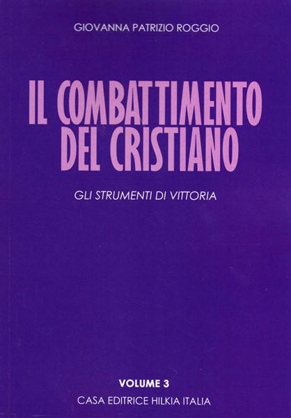 Il combattimento del cristiano Volume 3 (Brossura)