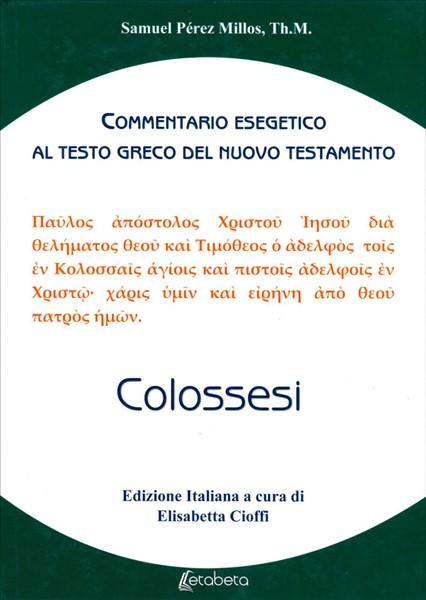 Colossesi - Commentario esegetico al testo greco del Nuovo Testamento (Copertina rigida)