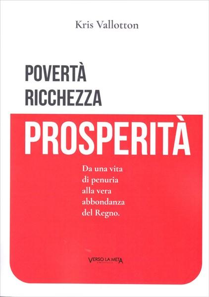 Povertà, ricchezza, prosperità (Brossura)