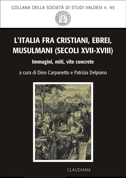 L'Italia fra cristiani, ebrei, musulmani (secoli XVII-XVIII) (Brossura)