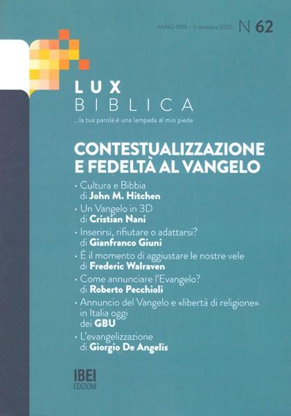 Contestualizzazione e fedeltà al Vangelo Lux Biblica - n° 62 (Brossura)
