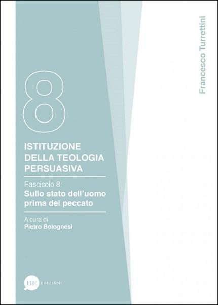 Istituzione della teologia persuasiva Vol. 8 (Brossura)