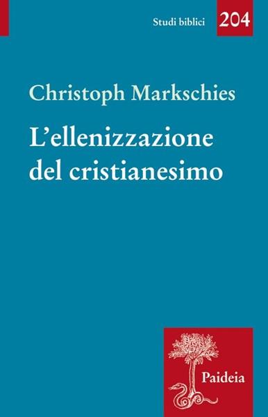 L'ellenizzazione del cristianesimo (Brossura)