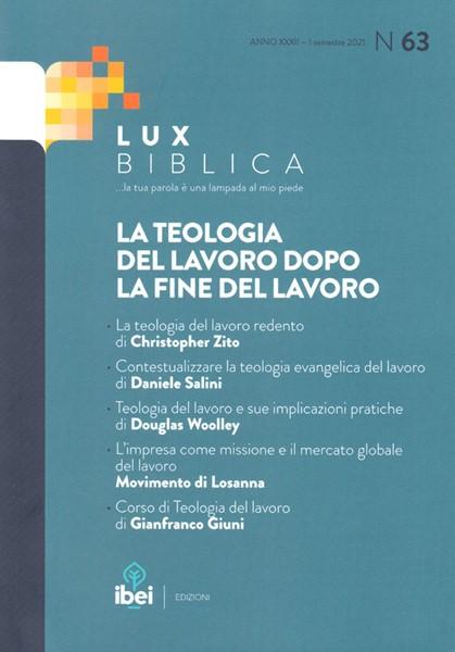 La teologia del lavoro dopo la fine del lavoro Lux Biblica - n° 63 (Brossura)