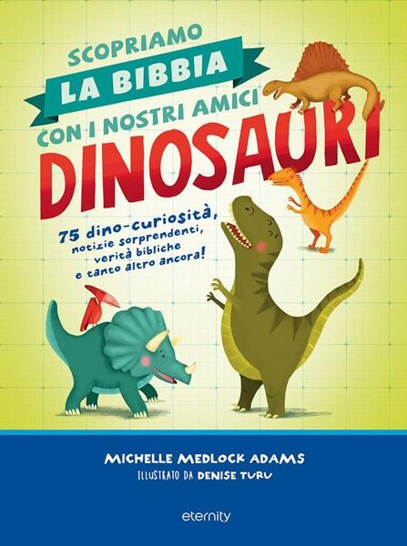 Scopriamo la Bibbia con i nostri amici dinosauri (Brossura)