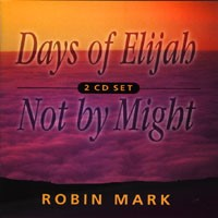 Days of Elijah / Not by Might