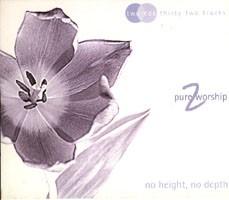 Pure Worship 2 - No Height, No Depth