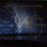 A Celtic Blessing - Celtic Expressions of Worship