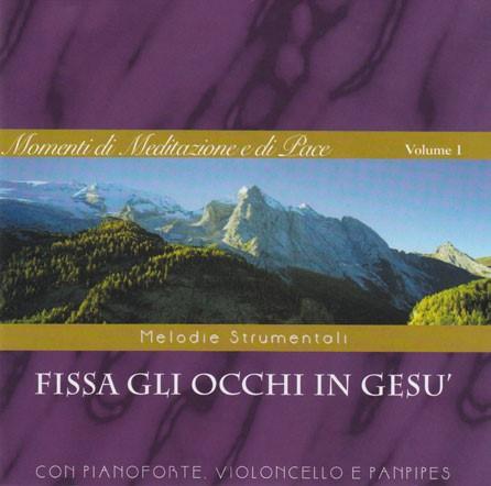 Fissa gli occhi in Gesù Vol 1 - Melodie strumentali con pianoforte violoncello e panpipes