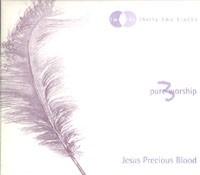 Pure Worship 3 - Jesus' Precious Blood