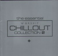 The Essential Worship Chillout Collection Vol 2