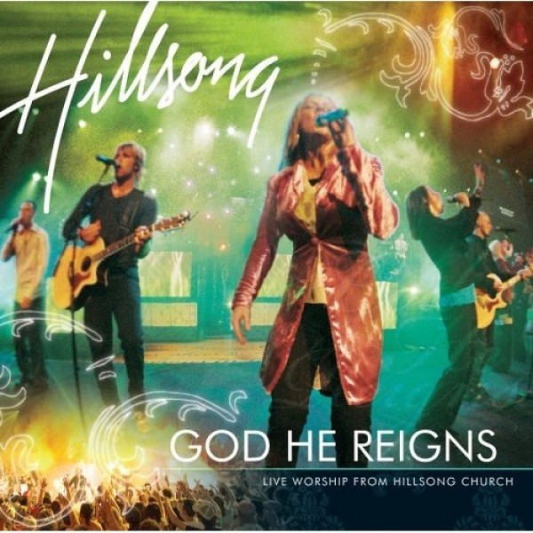 God He Reigns - Live Worship from Hillsong Church