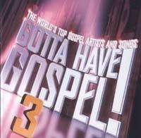 Gotta Have Gospel Vol 3