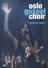We Lift Our Hands - Oslo Gospel Choir