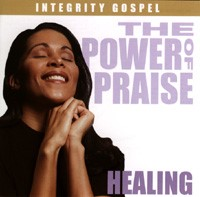 The Power of Praise - Healing