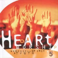 Heart of Worship Vol 05 - Worship in Spirit and Truth