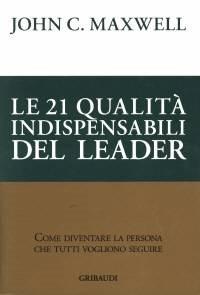 Le 21 qualità indispensabili del leader (Brossura)