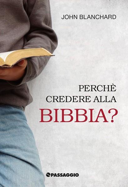 Perché credere alla Bibbia? (Spillato)