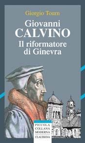 Giovanni Calvino - Il riformatore di Ginevra (Brossura)