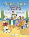 La storia di Gesù raccontata ai bambini (Copertina rigida)