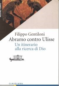 Abramo contro Ulisse - Un itinerario alla ricerca di Dio (Brossura)