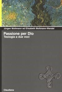 Passione per Dio - Teologia a due voci (Brossura)