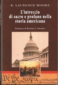 L'intreccio di sacro e profano nella storia americana (Brossura)