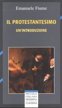 Il Protestantesimo - Un'introduzione (Brossura)