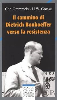 Il cammino di Dietrich Bonhoeffer verso la resistenza (Brossura)