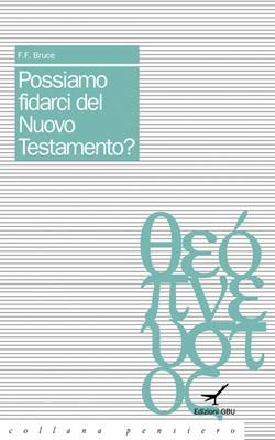 Possiamo fidarci del Nuovo Testamento? (Brossura)