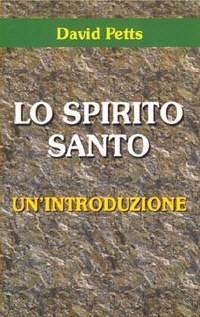 Lo Spirito Santo - Un'introduzione (Brossura)